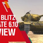 WOT Blitz 6.10 Update. Review + Download!